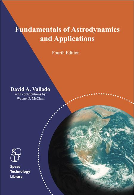 Fundamentals of Astrodynamics, 4th Edition by David Vallado